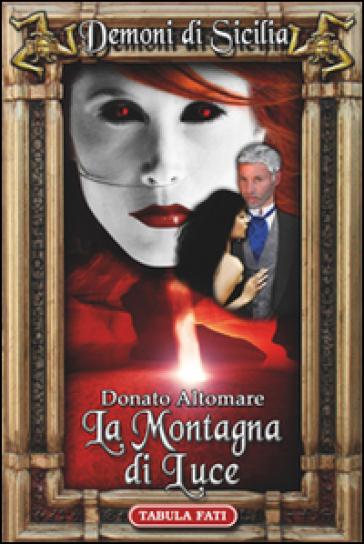 La montagna di luce - Donato Altomare |