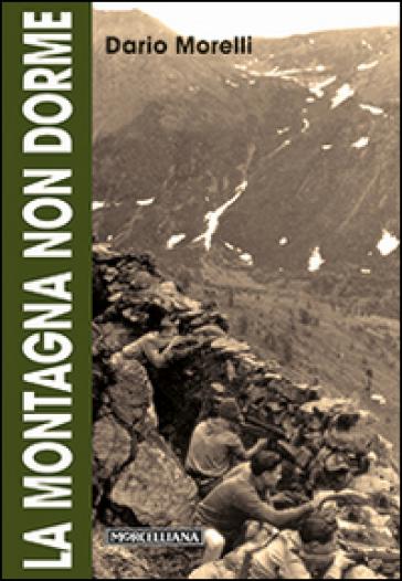 La montagna non dorme - Dario Morelli |