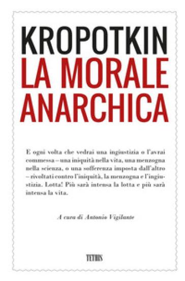 La morale anarchica - Petr A. Kropotkin   Kritjur.org