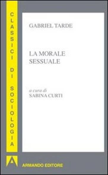 La morale sessuale - Gabriel Tarde | Thecosgala.com