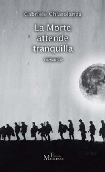La morte attende tranquilla - Gabriele Chiarolanza  