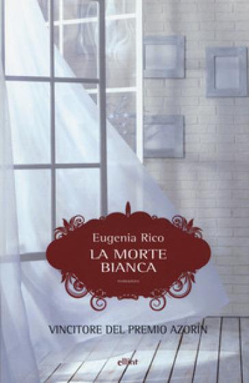 La morte bianca - Eugenia Rico |
