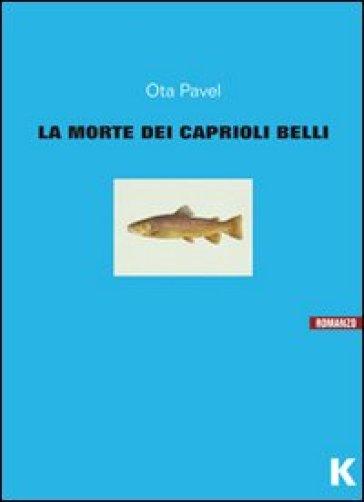 La morte dei caprioli belli - Pavel Ota |