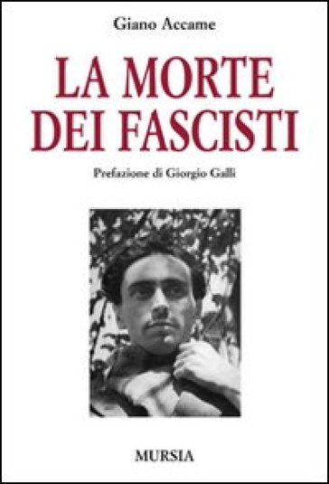La morte dei fascisti - Giano Accame | Rochesterscifianimecon.com