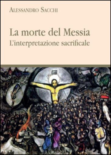 La morte del messia - Alessandro Sacchi  