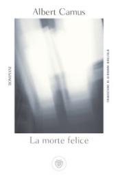 La morte felice - Albert Camus