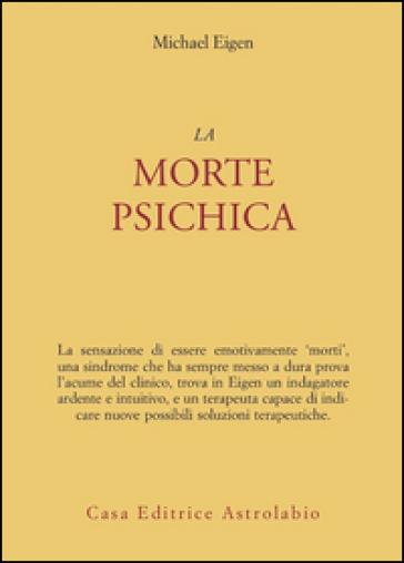 La morte psichica - Michael Eigen |