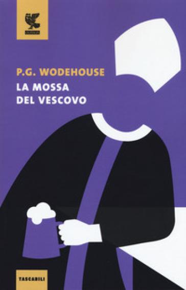 La mossa del vescovo - Pelham Grenville Wodehouse |