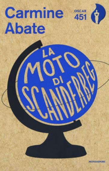 La moto di Scanderbeg - Carmine Abate | Rochesterscifianimecon.com