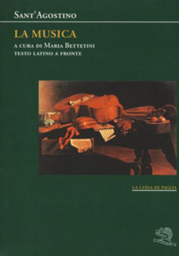 La musica. Testo latino a fronte - Agostino (Sant')  