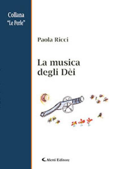 La musica degli dèi - Paola Ricci |