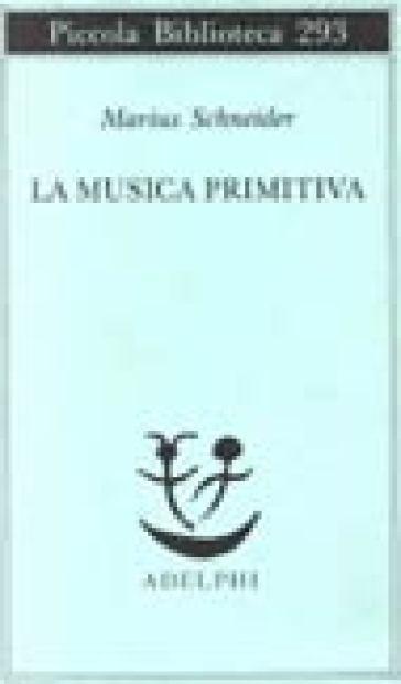 La musica primitiva - Marius Schneider | Rochesterscifianimecon.com