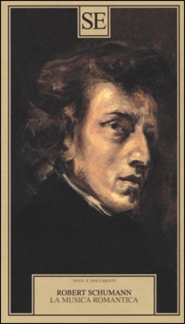 La musica romantica - Robert Schumann |