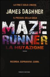La mutazione. Maze Runner