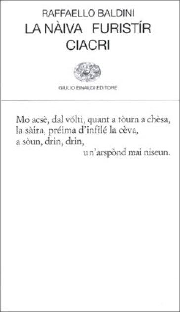 La nàiva-Furistir-Ciacri - Raffaello Baldini |