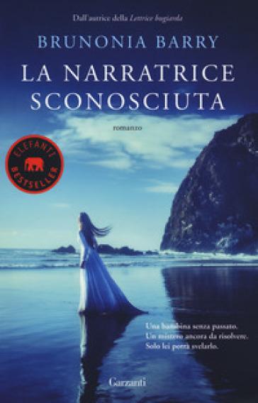 La narratrice sconosciuta - Brunonia Barry |