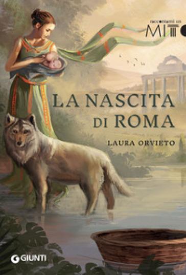 La nascita di Roma - Laura Orvieto   Rochesterscifianimecon.com