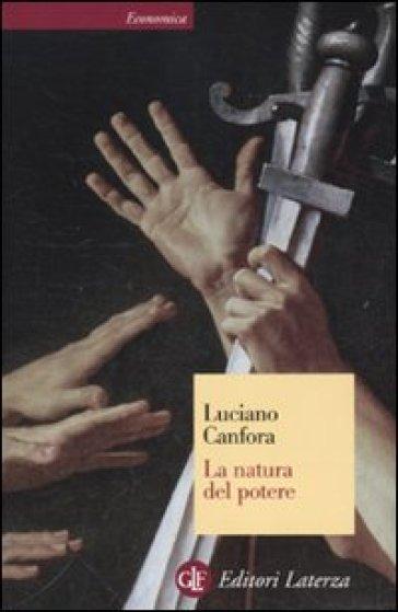 La natura del potere - Luciano Canfora |