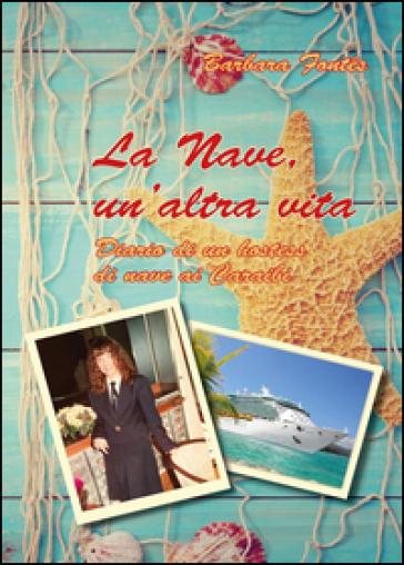 La nave. Un'altra vita - Barbara Fontés |
