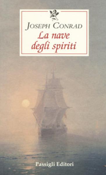 La nave degli spiriti - Joseph Conrad |