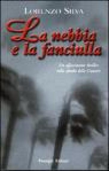 La nebbia e la fanciulla - Lorenzo Silva | Jonathanterrington.com
