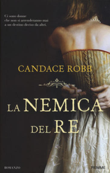 La nemica del re - Candace Robb |