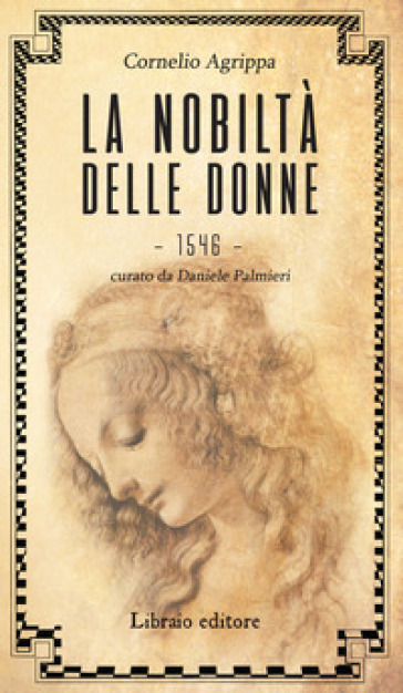 La nobiltà delle donne - Cornelio Enrico Agrippa pdf epub