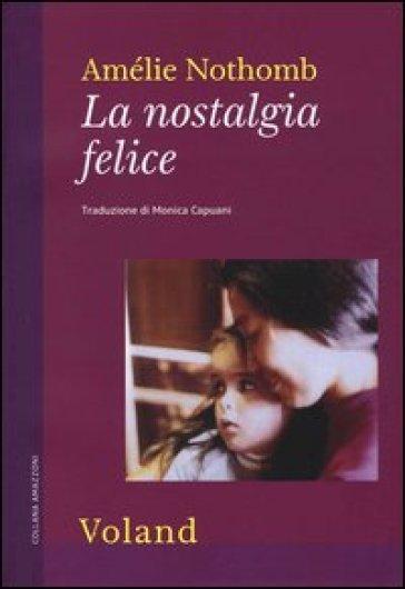 La nostalgia felice. - Amélie Nothomb  