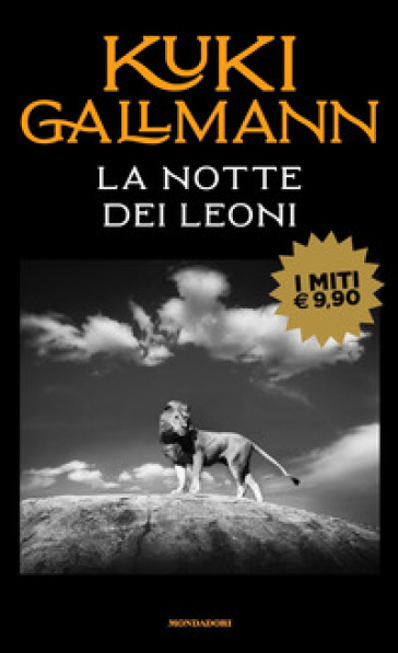 La notte dei leoni - Kuki Gallmann |