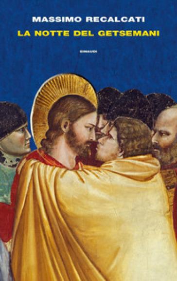 La notte del Getsemani - Massimo Recalcati | Jonathanterrington.com