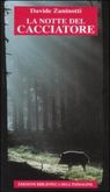 La notte del cacciatore - Davide Zaninotti |