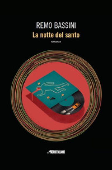 La notte del santo - Remo Bassini |