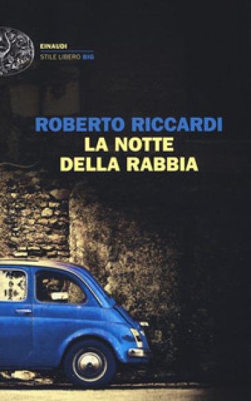 La notte della rabbia - Roberto Riccardi | Thecosgala.com