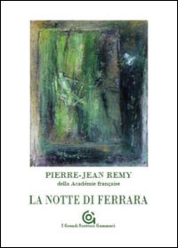 La notte di Ferrara - Pierre-Jean Remy |