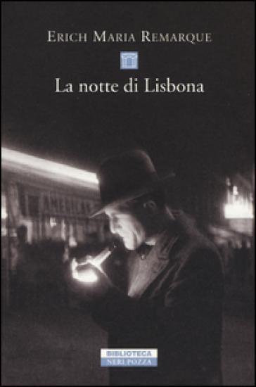 La notte di Lisbona - Erich Maria Remarque pdf epub