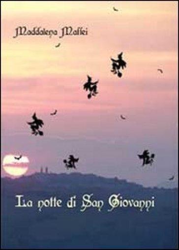 La notte di San Giovanni - Maddalena Maffei |