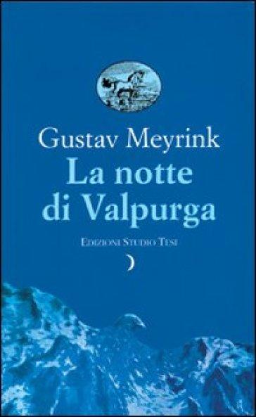 La notte di Valpurga - Gustav Meyrink |