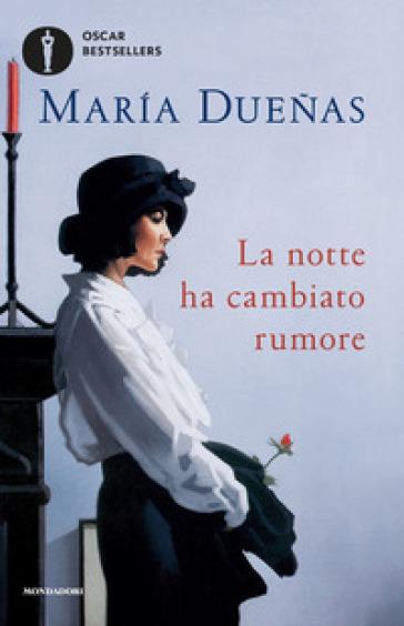 La notte ha cambiato rumore - Maria Duenas  