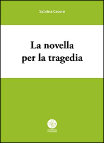 La novella per la tragedia - Sabrina Cecere  