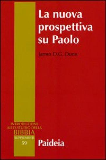 La nuova prospettiva su Paolo - James D. Dunn |