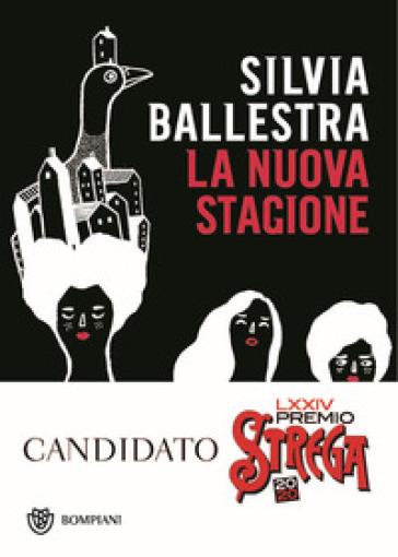 La nuova stagione - Silvia Ballestra | Ericsfund.org