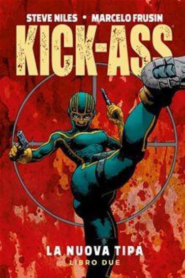 La nuova tipa. Kick-Ass. 2. - Steve Niles   Thecosgala.com