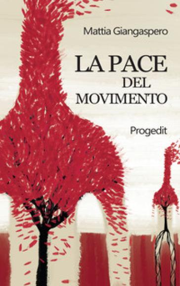 La pace del movimento - Mattia Giangaspero |