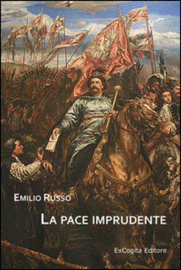 La pace imprudente - Emilio Russo  