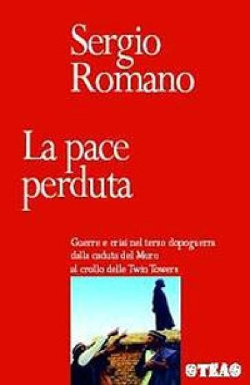 La pace perduta - Sergio Romano |