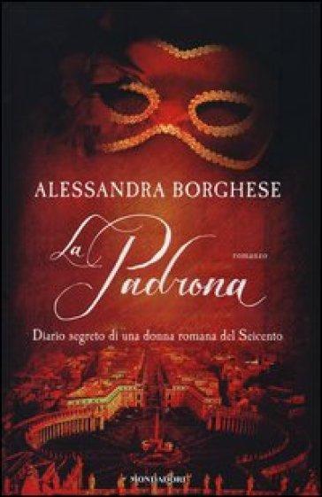 La padrona - Alessandra Borghese | Rochesterscifianimecon.com