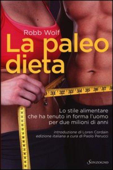 La paleo dieta - Robb Wolf |