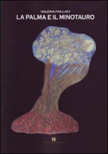 La palma e il minotauro - Valeria Faillaci |
