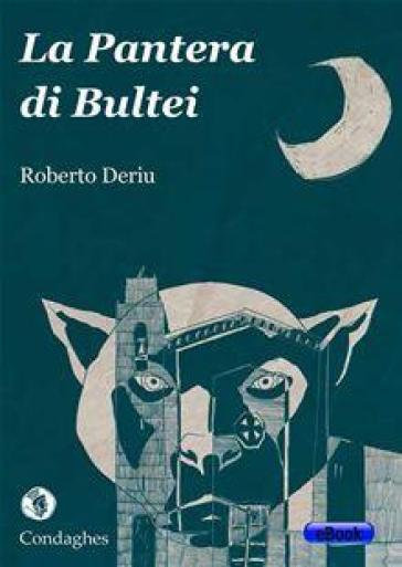 La pantera di Bultei - Roberto Deriu |