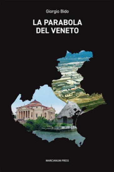 La parabola del Veneto - Giorgio Bido |
